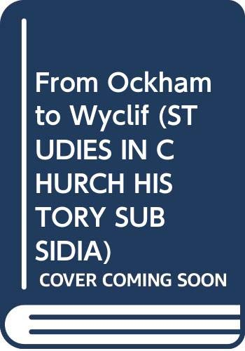 9780631150558: From Ockham to Wyclif (STUDIES IN CHURCH HISTORY SUBSIDIA)