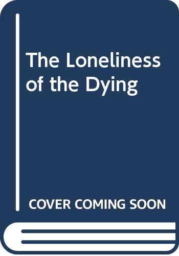 9780631150589: The Loneliness of the Dying