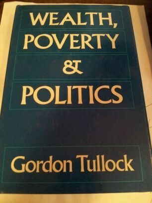 9780631151135: Wealth, Poverty, and Politics