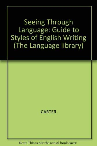 9780631151340: Seeing Through Language: Guide to Styles of English Writing (The Language library)