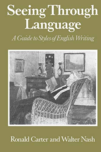 9780631151357: Seeing Through Language: A Guide to Styles of English Writing