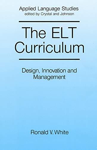 9780631151524: The ELT Curriculum: Design, Innovation and Mangement