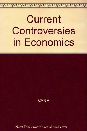 Current Controversies in Economics.: Vane, Howard ; Caslin, Terry [Eds]