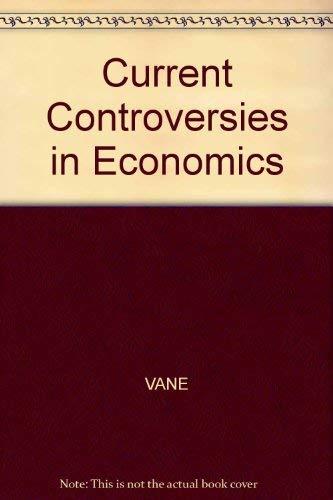 Current Controversies in Economics.: Vane, Howard ; Caslin, Terry [Eds]