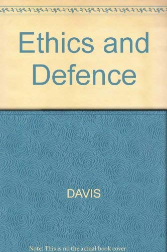 Ethics and Defense: Power and Responsibility in the Nuclear Age: DAVIS