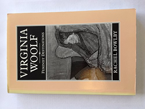 9780631151913: Virginia Woolf: Feminist Destinations