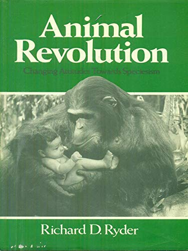 9780631152392: The Animal Revolution: Changing Attitudes to Speciesism