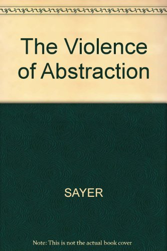 9780631153184: The Violence of Abstraction: The Analytic Foundations of Historical Materialism
