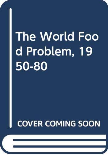 The World Food Problem : Nineteen Fifty: David B. Grigg