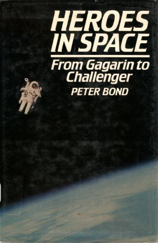 9780631153498: Heroes in Space: From Gagarin to Challenger