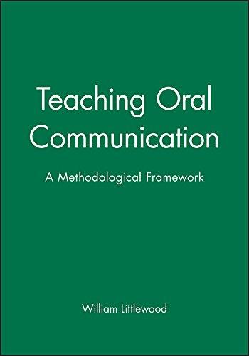 Teaching Oral Communication : A Methodological Framework: William Littlewood