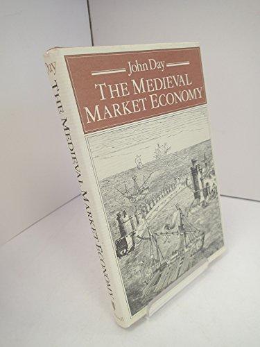 The Medieval Market Economy: Day, John