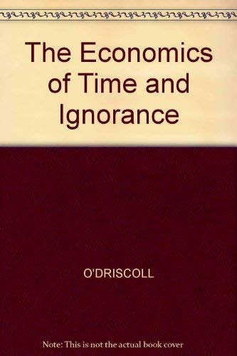 9780631154846: The Economics of Time and Ignorance
