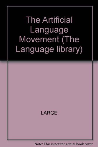 The Artificial Language Movement (The Language Library): Large, Andrew