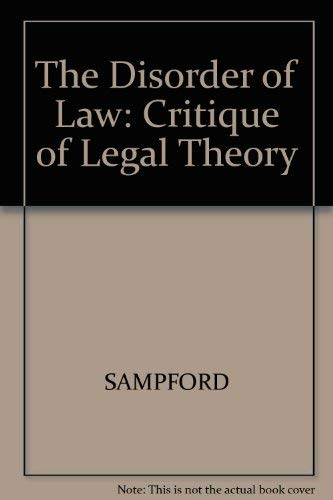 The Disorder of Law: A Critique of Legal Theory: Sampford, Charles J.G.