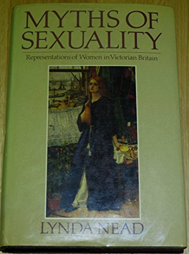 9780631155027: Myths of Sexuality: Representations of Women in Victorian Britain