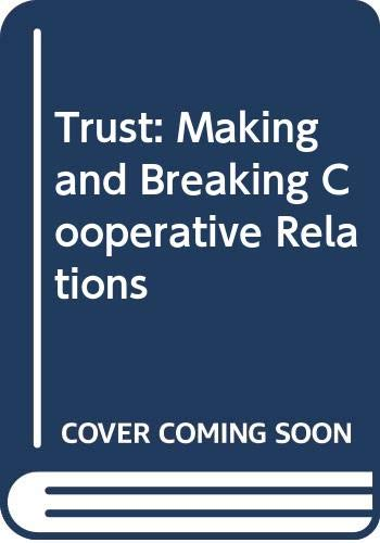 9780631155065: Trust: Making and Breaking Cooperative Relations