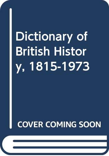 9780631155300: Dictionary of British History, 1815-1973