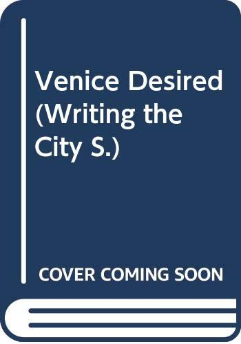 9780631155539: Venice Desired (Writing the City)