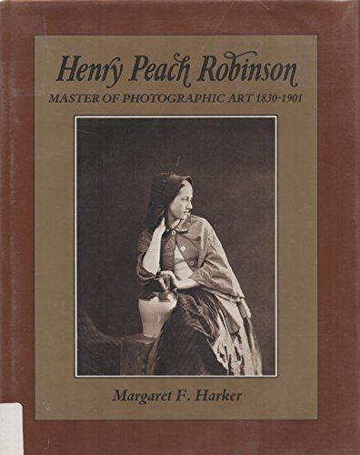 9780631155737: Henry Peach Robinson: Master of Art Photography