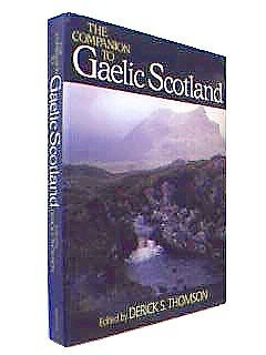 The Companion to Gaelic Scotland: Edited by Derick