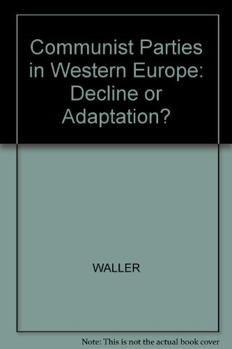 9780631156178: Communist Parties in Western Europe: Decline or Adaptation