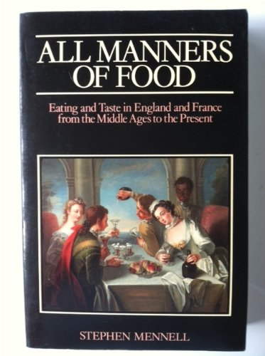 9780631156383: All Manners of Food: Eating and Taste in England and France from the Middle Ages to the Present