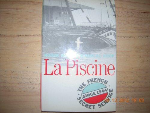 9780631156567: LA Piscine: The French Secret Service Since 1944