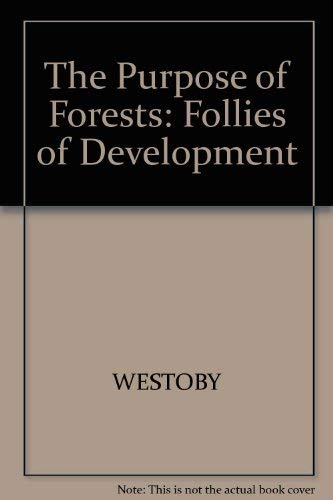 9780631156574: The Purpose of Forests: Follies of Development
