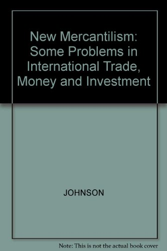 New Mercantilism: Some Problems in International Trade,: JOHNSON