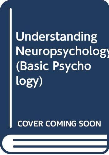 9780631157212: Understanding Neuropsychology (Basic Psychology)