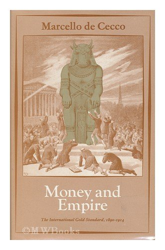 9780631157502: Money and Empire: International Gold Standard, 1890-1914