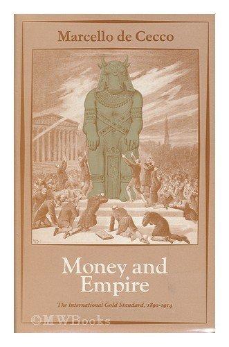 9780631157502: Money and Empire: International Gold Standard, 1890-1914