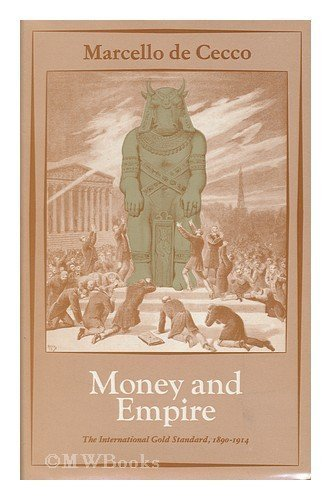 9780631157502: Money and empire: The international gold standard, 1890-1914