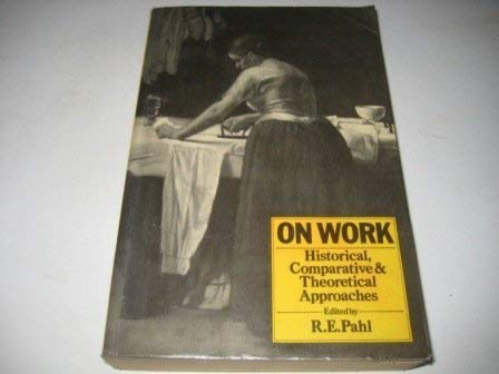 9780631157625: On Work: Historical, Comparative and Theoretical Approaches