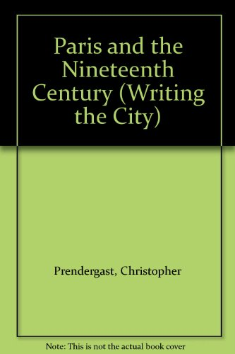 9780631157885: Paris and the Nineteenth Century (Writing the City)