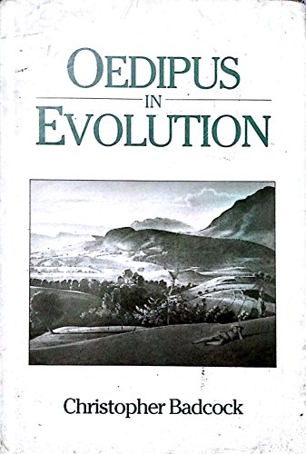 Oedipus in Evolution: A New Theory of Sex: Badcock, C. R.