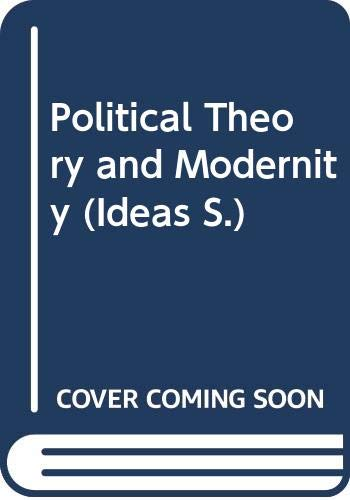 9780631158059: Political Theory and Modernity (Ideas)