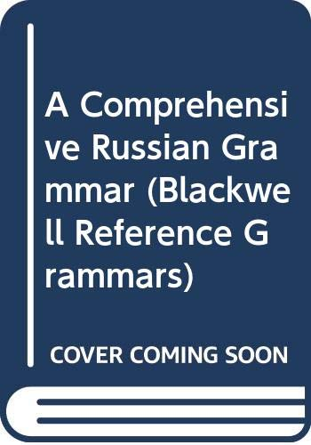 9780631158158: A Comprehensive Russian Grammar (Blackwell Reference Grammars)