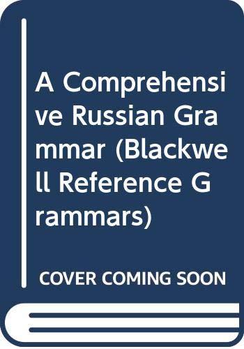 9780631158158: A Comprehensive Russian Grammar (Blackwell Reference Grammars)