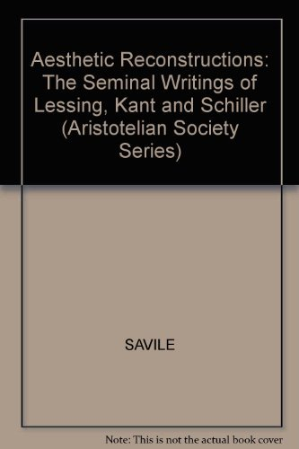 9780631158196: Aesthetic Reconstructions: The Seminal Writings of Lessing, Kant, and Schiller (Aristotelian Society Series)