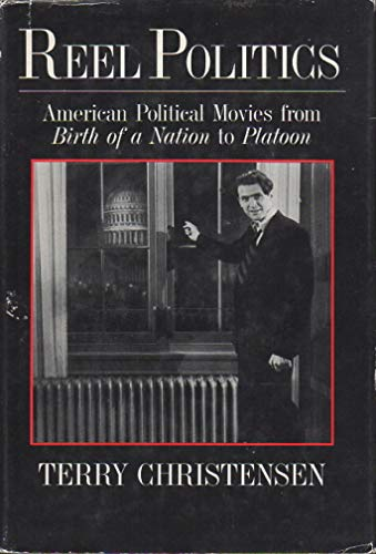 9780631158448: Reel Politics: American Political Movies from Birth of a Nation to Platoon