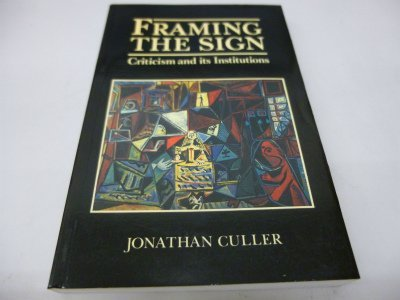 9780631158967: Framing the Sign: Criticism and Its Institutions
