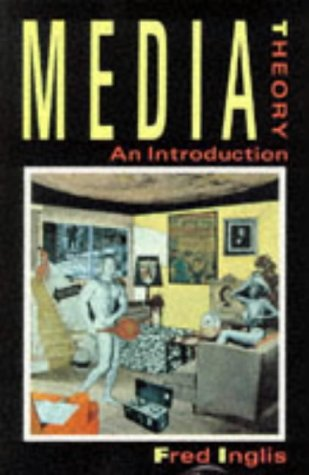 Media Theory: An Introduction: Inglis, Fred