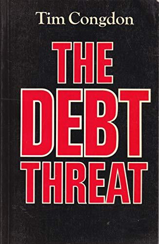 9780631159544: The Debt Threat