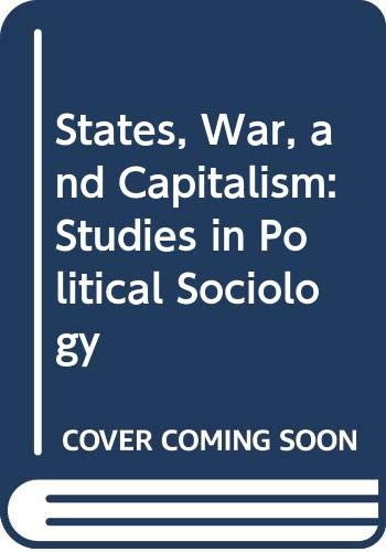 9780631159735: States, War, and Capitalism: Studies in Political Sociology