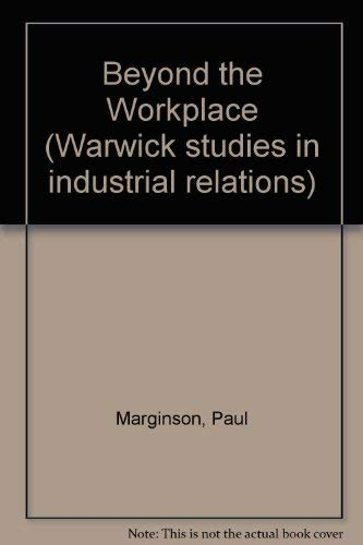 Beyond the Workplace: Managing Industrial Relations in the Multi-Establishment Enterprise (Warwick ...