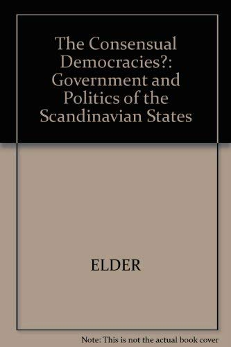 9780631159858: The Consensual Democracies: The Government and Politics of the Scandinavian States