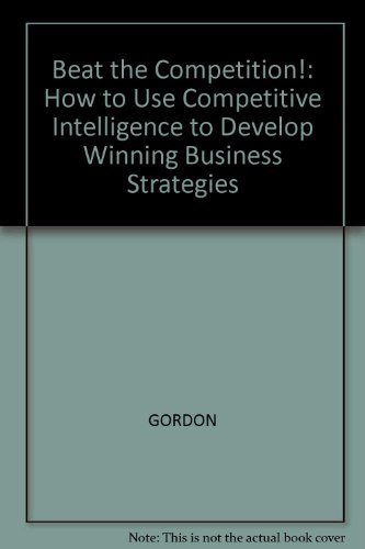 9780631159919: Beat the Competition: How to Use Competitive Intelligence to Develop Winning Business Strategies