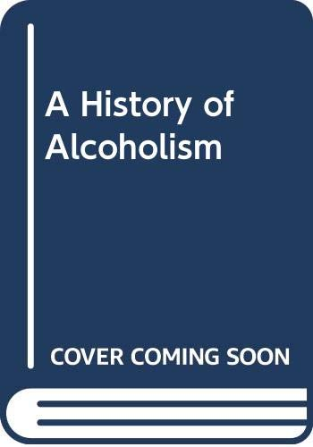 A History of Alcoholism: Sournia, Jean-Charles, Hindley,